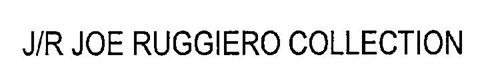 J/R JOE RUGGIERO COLLECTION