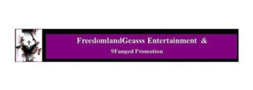 FREEDOMLANDGEASSS ENTERTAINMENT & 9FANGED PROMOTION
