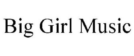 BIG GIRL MUSIC