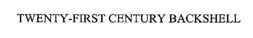 TWENTY-FIRST CENTURY BACKSHELL