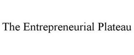 THE ENTREPRENEURIAL PLATEAU