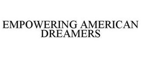EMPOWERING AMERICAN DREAMERS