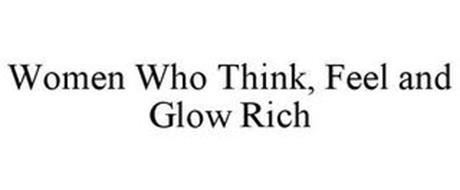 WOMEN WHO THINK, FEEL AND GLOW RICH