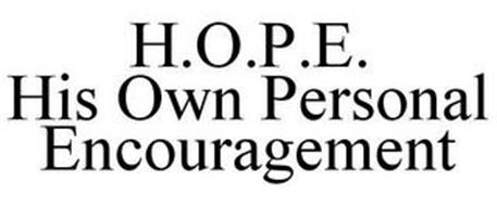 H.O.P.E. HIS OWN PERSONAL ENCOURAGEMENT
