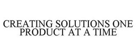 CREATING SOLUTIONS ONE PRODUCT AT A TIME