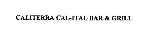 CALITERRA CAL-ITAL BAR & GRILL