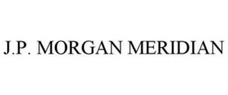 J.P. MORGAN MERIDIAN