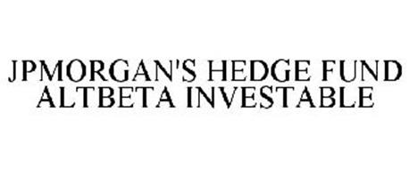 JPMORGAN'S HEDGE FUND ALTBETA INVESTABLE