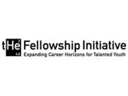 THE FELLOWSHIP INITIATIVE EXPANDING CAREER HORIZONS FOR TALENTED YOUTH 2 4.0