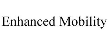 ENHANCED MOBILITY