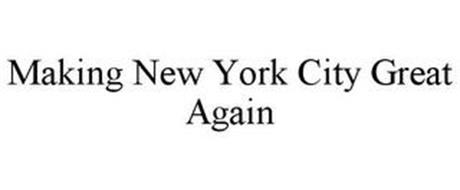 MAKING NEW YORK CITY GREAT AGAIN