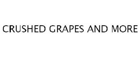 CRUSHED GRAPES AND MORE