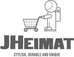 JHEIMAT STYLISH, DURABLE AND UNIQUE