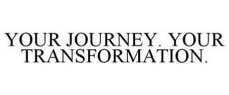 YOUR JOURNEY. YOUR TRANSFORMATION.