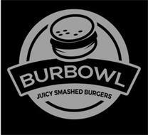 BURBOWL JUICY SMASHED BURGERS