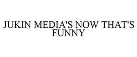 JUKIN MEDIA'S NOW THAT'S FUNNY