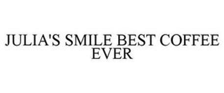 JULIA'S SMILE BEST COFFEE EVER