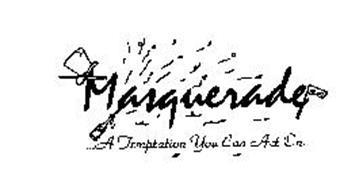 MASQUERADE ...A TEMPTATION YOU CAN ACT ON.