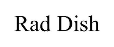 RAD DISH