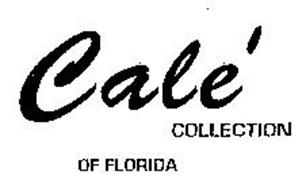 CALE' COLLECTION OF FLORIDA