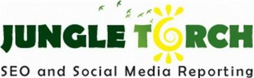 JUNGLE TORCH SEO AND SOCIAL MEDIA REPORTING