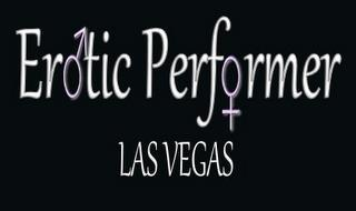 EROTIC PERFORMER LAS VEGAS