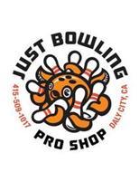 JUST BOWLING PRO SHOP 415-509-1017 DALYCITY, CA