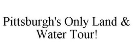 PITTSBURGH'S ONLY LAND & WATER TOUR!