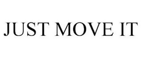 JUST MOVE IT
