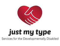 JUST MY TYPE SERVICES FOR THE DEVELOPMENTALLY DISABLED