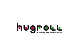 HUGROLL A HEALTHY NEW TAKE ON SUSHI