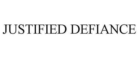 JUSTIFIED DEFIANCE