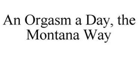 AN ORGASM A DAY, THE MONTANA WAY