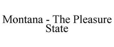 MONTANA - THE PLEASURE STATE