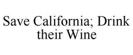 SAVE CALIFORNIA; DRINK THEIR WINE