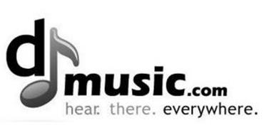 DJMUSIC.COM HEAR. THERE. EVERYWHERE.