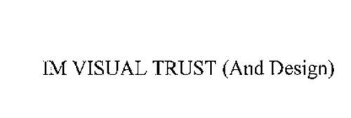 IM VISUAL TRUST