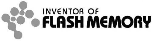 INVENTOR OF FLASH MEMORY Trademark of Kabushiki Kaisha ...