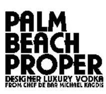 PALM BEACH PROPER DESIGNER LUXURY VODKA FROM CHEF DE BAR MICHAEL KAGDIS