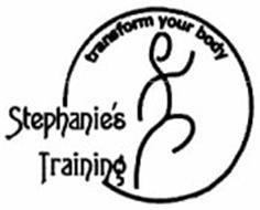 TRANSFORM YOUR BODY STEPHANIE'S TRAINING