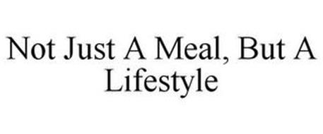 NOT JUST A MEAL, BUT A LIFESTYLE