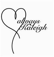 ALWAYS KALEIGH