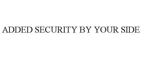 ADDED SECURITY BY YOUR SIDE