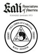 KALI ASSOCIATION OF AMERICA FOUNDED IN JANUARY 1973 VILLABRILLE-LARGUSA KALI SYSTEM
