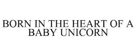 BORN IN THE HEART OF A BABY UNICORN