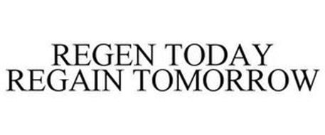 REGEN TODAY REGAIN TOMORROW