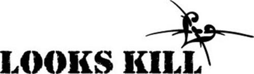 LOOKS KILL