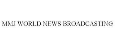 MMJ WORLD NEWS BROADCASTING