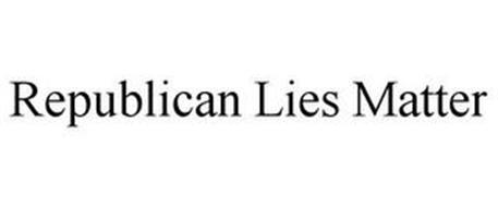 REPUBLICAN LIES MATTER