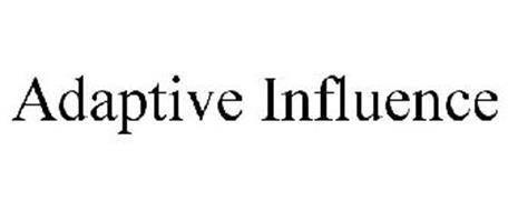ADAPTIVE INFLUENCE